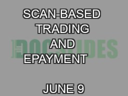SCAN-BASED TRADING AND EPAYMENT                      JUNE 9