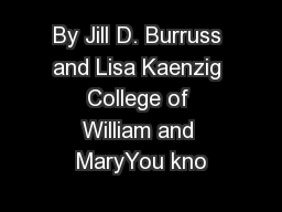 By Jill D. Burruss and Lisa Kaenzig College of William and MaryYou kno