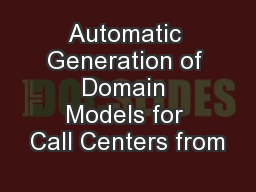 Automatic Generation of Domain Models for Call Centers from