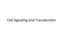 Cell Signaling and Transduction