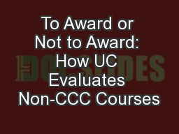 To Award or Not to Award: How UC Evaluates Non-CCC Courses