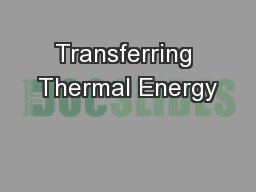 Transferring Thermal Energy PowerPoint PPT Presentation