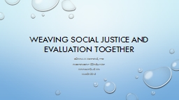 Weaving Social Justice and Evaluation together