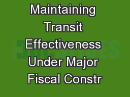 Maintaining Transit Effectiveness Under Major Fiscal Constr