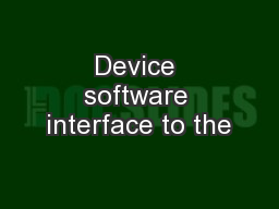 Device software interface to the