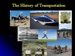 The History of Transportation PowerPoint PPT Presentation