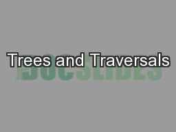 Trees and Traversals PowerPoint PPT Presentation