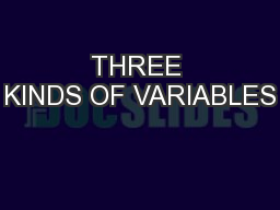 THREE KINDS OF VARIABLES