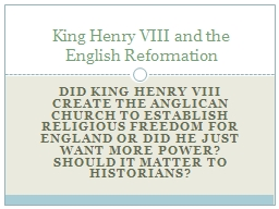 Did King Henry VIII create the Anglican Church to establish