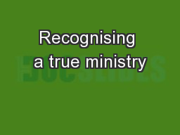Recognising a true ministry