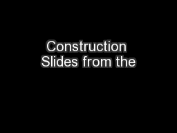 Construction Slides from the PowerPoint PPT Presentation