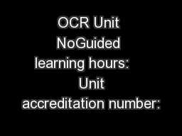 OCR Unit NoGuided learning hours:     Unit accreditation number: PowerPoint PPT Presentation