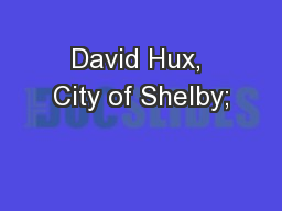 David Hux, City of Shelby;