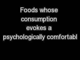 Foods whose consumption evokes a psychologically comfortabl