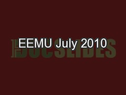 EEMU July 2010 PowerPoint PPT Presentation