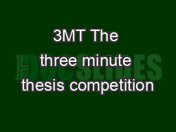 3MT The three minute thesis competition PowerPoint PPT Presentation