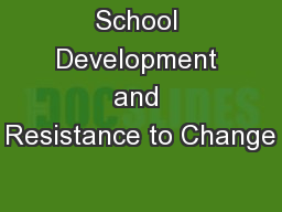 School Development and Resistance to Change