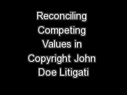 Reconciling Competing Values in Copyright John Doe Litigati