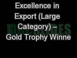 Excellence in Export (Large Category) – Gold Trophy Winne