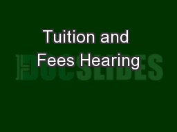 Tuition and Fees Hearing