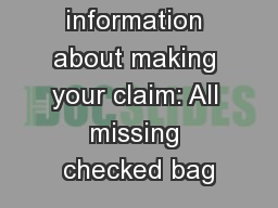 Important information about making your claim: All missing checked bag