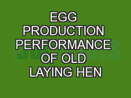 EGG PRODUCTION PERFORMANCE OF OLD LAYING HEN