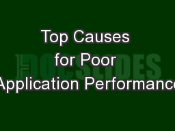 Top Causes for Poor Application Performance PowerPoint PPT Presentation