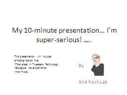 My 10-minute presentation� I�m super-serious!