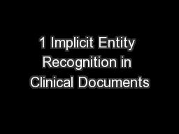 1 Implicit Entity Recognition in Clinical Documents PowerPoint PPT Presentation
