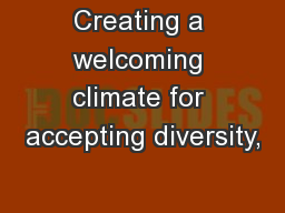 Creating a welcoming climate for accepting diversity,