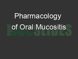 Pharmacology of Oral Mucositis PowerPoint PPT Presentation