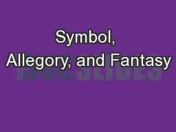 Symbol, Allegory, and Fantasy