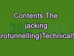 Contents The jacking technique (microtunnelling)TechnicalSafetyEconomi