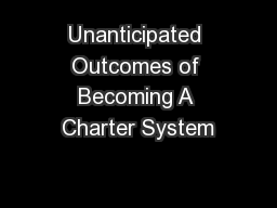 Unanticipated Outcomes of Becoming A Charter System PowerPoint PPT Presentation