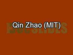 Qin Zhao (MIT) PowerPoint PPT Presentation