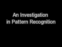 An Investigation in Pattern Recognition