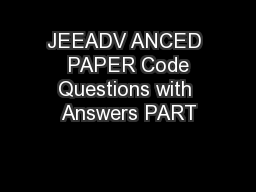 JEEADV ANCED  PAPER Code Questions with Answers PART