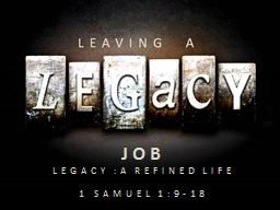 JOB LEGACY :A REFINED LIFE