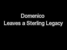 Domenico Leaves a Sterling Legacy