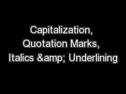 Capitalization, Quotation Marks, Italics & Underlining