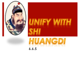 Unify with Shi Huangdi