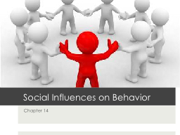 social influences on human behaviour Social influence occurs in the example because other people had an effect on behavior social influence is similar to peer pressure social influenced can have.