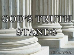 God's Truth Stands…FOREVER