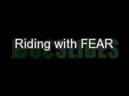 Riding with FEAR