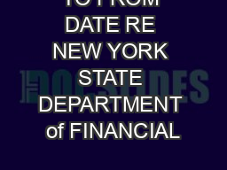 TO FROM DATE RE NEW YORK STATE DEPARTMENT of FINANCIAL PowerPoint PPT Presentation