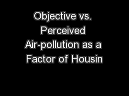 Objective vs. Perceived Air-pollution as a Factor of Housin