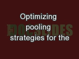 Optimizing pooling strategies for the