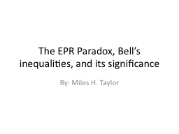 The EPR Paradox, Bell's inequalities, and its significanc PowerPoint PPT Presentation