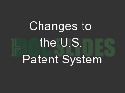 Changes to the U.S. Patent System