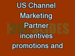 US Channel Marketing Partner incentives promotions and